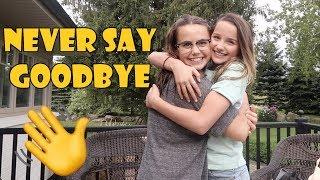 Never Say Goodbye 👋 (WK 346.4) | Bratayley