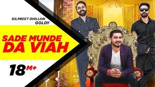 Sade Munde Da Viah (Official Video) | Dilpreet Dhillon | Goldy | Himanshi Khurana | Oshin Brar