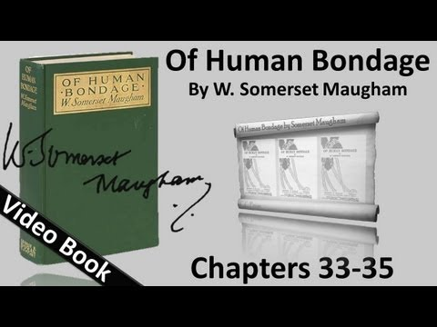 Chs 033-035 - Of Human Bondage by W. Somerset Maugham