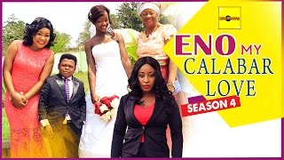 Eno My Calabar Love 4 - 2015 Latest Nigerian Nollywood Movie