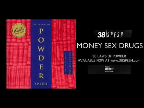 38 Spesh - Money Sex Drugs (produced by TCF EXEC)