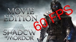 Middle-earth: Shadow of Mordor - Movie Edition (1080p 60 FPS)