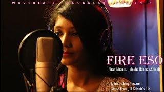 Fire Esho Piran Khan Ft  J.R.  Shishir