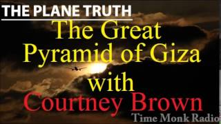 Courtney Brown  --  The Great Pyramid of Giza on The Plane Truth ~  PTS3096