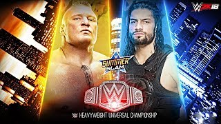 WWE SummerSlam 2018 - Roman Reigns vs Brock Lesnar   Universal Title Match - WWE 2K18
