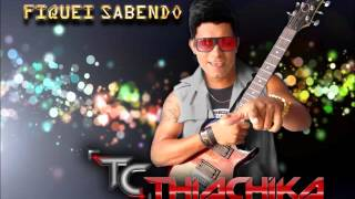 BANDA THIACHIKA - FIQUEI SABENDO