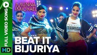 Beat It Bijuriya - Full Video Song | Munna Michael | Tiger Shroff & Nidhhi Agerwal