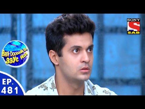 Badi Door Se Aaye Hain - बड़ी दूर से आये है - Episode 481 - 12th April, 2016
