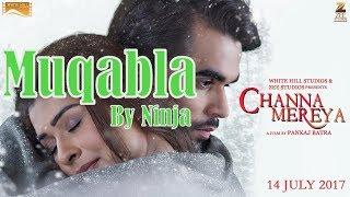 Muqabla (Full Song)    Ninja    Amrit Mann    Channa Mereya    New Punjabi Song 2K17