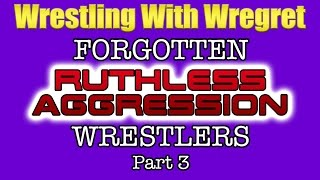 Forgotten Ruthless Aggression Wrestlers, Part 3 | Wrestling With Wregret