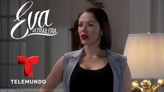 Eva La Trailera | Capítulo 100 | Telemundo
