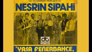Nesrin Sipahi - Fenerbahçe Marşı - Yaşa Fenerbahçe (1974)