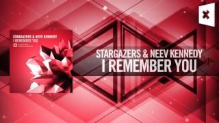 Stargazers & Neev Kennedy   I Remember You FULL Amsterdam Trance