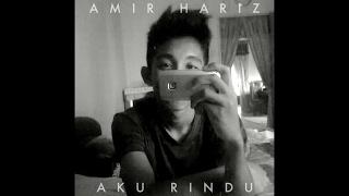 Amir Hariz - Aku Rindu (Video Lirik)