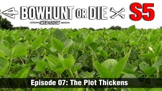Bowhunt or Die Season 05 Episode 07- The Plot Thickens