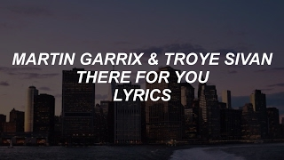 There For You  Martin Garrix  Troye Sivan Lyrics