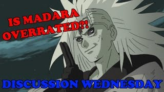 (Discussion Wednesday) Is Madara Overrated? 10 Reasons why