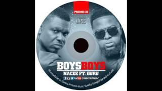 Nacee - Boys Boys ft (Guru)