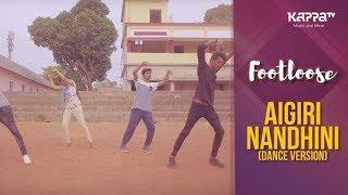 Aigiri Nandhini(Dance Version) - D TRICX - Footloose - Kappa TV
