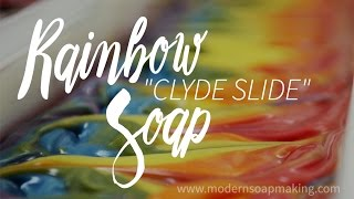 Rainbow Clyde Slide Soap with Modern Soapmaking