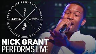 Nick Grant Performs Live | REVOLT Sessions