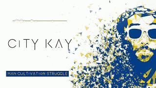 ⚡ City Kay - Man Cultivation Struggle [Official Lyrics Video]