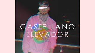 Castellano - Elevador [Video Alterno]