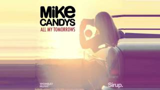 Mike Candys - All My Tomorrows (Extended Mix)