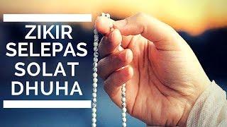 Zikir Selepas Solat Dhuha | Zikir Murah Rezeki dan Cepat Kaya