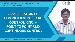 Classification of Computer numerical control (CNC) Point to point and continuous control