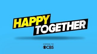 Happy Together CBS Trailer