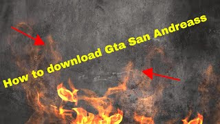 how to install gta san andreass