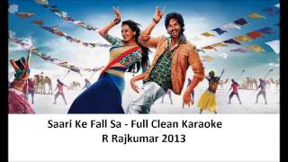 Saari Ke Fall Sa Full Clean Karaoke With Lyrics - R Rajkumar - 2013