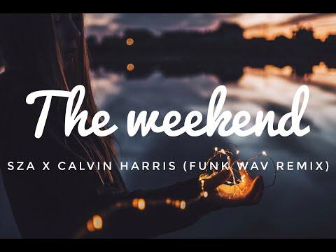SZA x Calvin Harris The Weekend Funk Wav Remix Lyrics