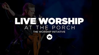 The Porch Worship | Shane & Shane October 23rd, 2018