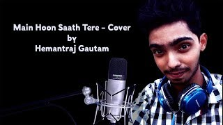Main Hoon Saath Tere | Shaadi Mein Zaroor Aana | Arijit Singh | Cover by Hemantraj Gautam