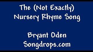The Nursery Rhyme Song. A New Funny Twist on old Nursery Rhymes