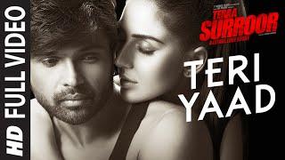 TERI YAAD Full Video Song | TERAA SURROOR | Himesh Reshammiya, Badshah | T-Series