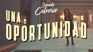 Daniela Calvario - Una Oportunidad (Video Oficial)