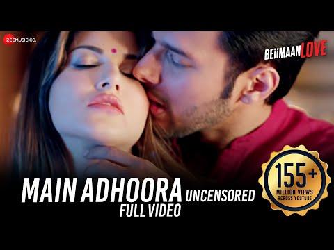 Main Adhoora  | Beiimaan Love| Sunny Leone | Yasser Desai, Aakanksha Sharma , Sanjiv Darshan