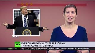 Eye for an eye: Mutual US-China tariffs come into effect
