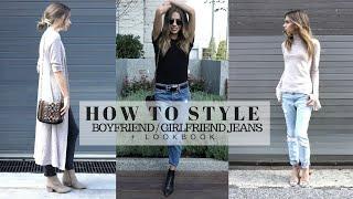 HOW TO STYLE : Boyfriend / Girlfriend Jeans + Look Book