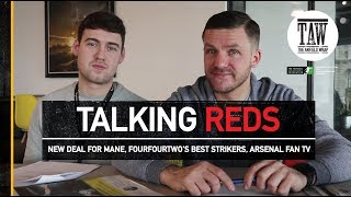Talking Reds: New Deal For Mane, FourFourTwo's Best Strikers, Arsenal Fan TV