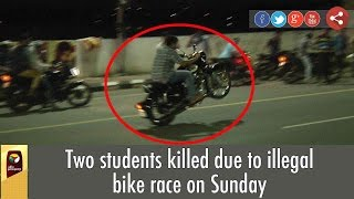 2 Students Died in Illegal Bike Race in Chennai   VISUALS