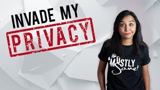 Invade My Privacy | Real Talk Tuesday | MostlySane