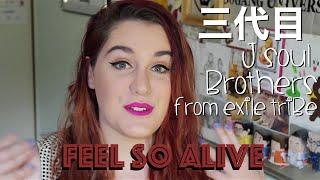 三代目 J Soul Brothers from EXILE TRIBE with Feel So Alive | MV Reaction with Paige Roma