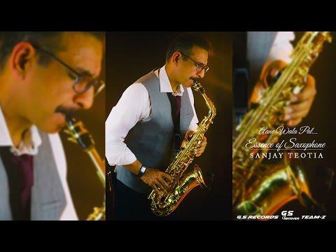 Aane Wala Pal Saxophone Cover Dr Sanjay Teotia India
