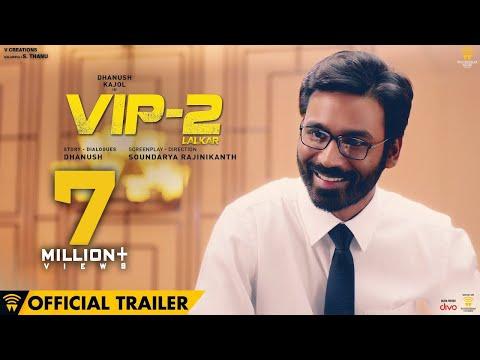 VIP 2 Lalkar - Official Trailer   Dhanush, Kajol, Amala Paul   Soundarya Rajinikanth
