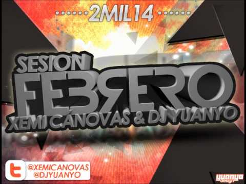 11. @XemiCanovas & @DJYuanyo - Sesion Febrero 2014