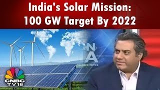 India's Solar Mission: 100 GW Target By 2022 | Eye On India | CNBC-TV18
